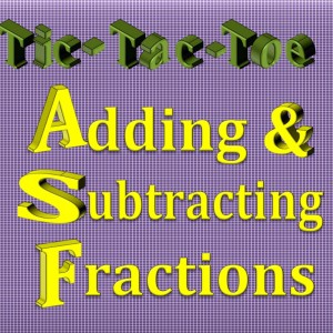 Adding & Subtracting Fractions Tic-Tac-Toe