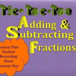 Adding & Subtracting Fractions Tic-Tac-Toe Lesson Plan